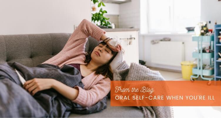 Oral Self-Care When You're Ill